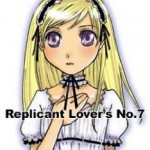Replicant・Lover's No.7
