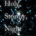 Holy, Stormy, Night